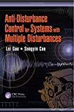 img - for Anti-Disturbance Control for Systems with Multiple Disturbances (Automation and Control Engineering) book / textbook / text book