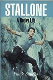 Stallone: A Rocky Life