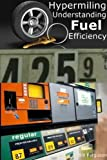 Fuel efficiency is an ever-growing bone of contention, around the world, and is deeply felt with trepidation throughout the United States. Each time a person drives past a gas station, they are sure to gaze upward to discover the current price-per-ga...