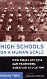 High Schools on a Human Scale, Thomas Toch, 080703245X