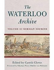 The Waterloo Archive. Volume 2: German Sources