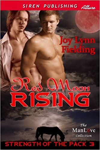 Read Red Moon Rising [Strength of the Pack 3] (Siren Publishing Allure ManLove) PDF, azw (Kindle), ePub, doc, mobi