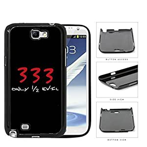 333 I'm Only Half Evil Hard Plastic Snap On Cell Phone Case Samsung Galaxy Note 2 II N7100