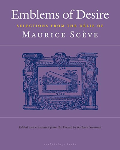 Emblems of Desire: Selections from the Delie of Maurice Sceve (Victor Hugo Love Poems In French And English)