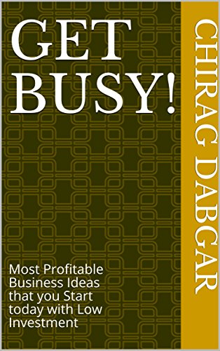 [D0wnl0ad] Get Busy!: Most Profitable Business Ideas that you Start today with Low Investment<br />K.I.N.D.L.E