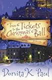 """Two Tickets to the Christmas Ball A Novella"" av Donita K. Paul"