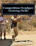 Competition Handgun Training Drills, Michael Seeklander, 1461079756