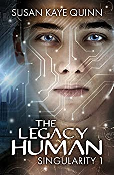 The Legacy Human (Singularity Series Book 1) by [Quinn, Susan Kaye]