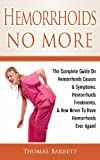 Best Hemorrhoid Medicines - Hemorrhoids No More: The Complete Guide On Hemorrhoids Review