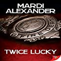 Twice Lucky Audiobook by Mardi Alexander Narrated by L.W. Salinas