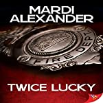Twice Lucky   Mardi Alexander