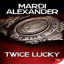 Twice Lucky Audiobook by Mardi Alexander Narrated by L.W. Salinas