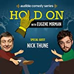 Ep. 7: Nick Thune Argues About Ultrasounds | Eugene Mirman,Nick Thune