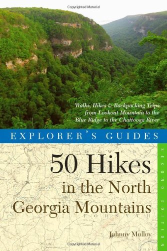Download By Johnny Molloy Explorer's Guide 50 Hikes in the North Georgia Mountains: Walks, Hikes & Backpacking Trips from Look (Second) pdf epub
