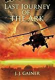 Last Journey of the Ark, J. J. Gainer, 1467067512