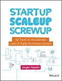 img - for Startup, Scaleup, Screwup: 42 Tools to Accelerate Lean & Agile Business Growth book / textbook / text book