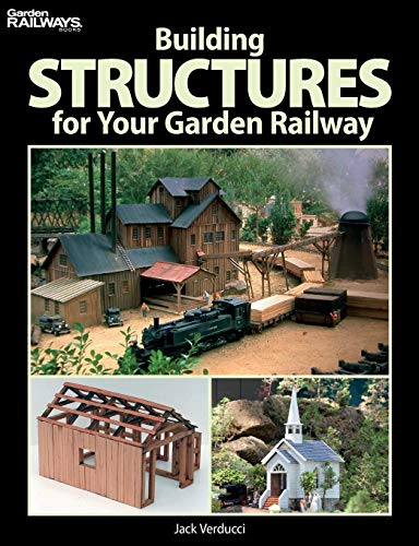 Building Structures for Your Garden Railway (Garden Railways Books) ()