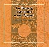 img - for Un Touareg e'est mari    une Pygm e: Epop e m'vet pour une Afrique pr sente by Werewere Liking (2002-07-19) book / textbook / text book