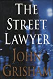 The Street Lawyer, John Grisham, 0385491018