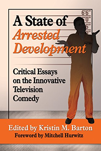 A State of Arrested Development: Critical Essays on the Innovative Television Comedy (The Program Hurwitz compare prices)