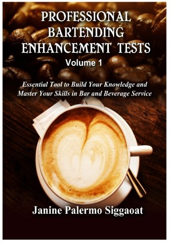 Professional Bartending Enhancement Tests: Essential Tool to Build Your Knowledge and Master Your Skills in Bar and Beve