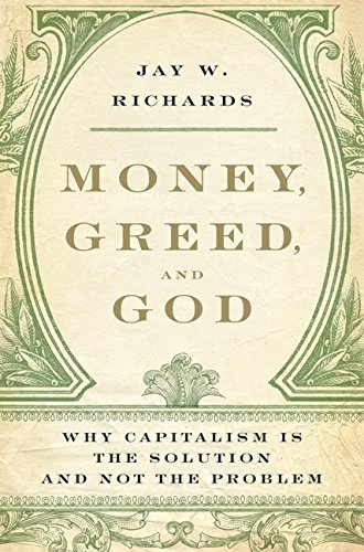 Download Money, Greed, and God: Why Capitalism Is the Solution and Not the Problem pdf