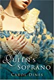 The Queen's Soprano, Carol Dines, 0152054774