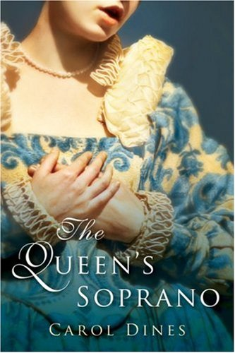 Book: The Queen's Soprano by Carol Dines