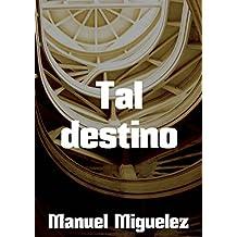Tal destino (Spanish Edition)