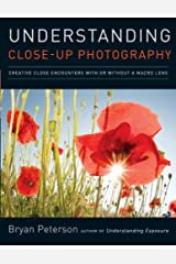 Understanding Close-Up Photography Kindle Edition
