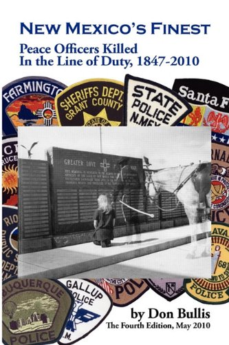 New Mexico's Finest: Peace Officers Killed in the Line of Duty, 1847-2010