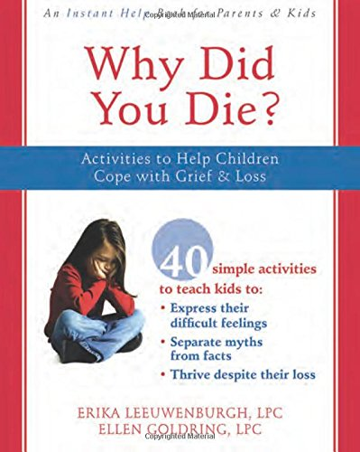 Why Did You Die?: Activities to Help Children Cope with Grief and - Cam Erika