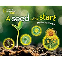 A Seed is the Start (National Geographic Kids)