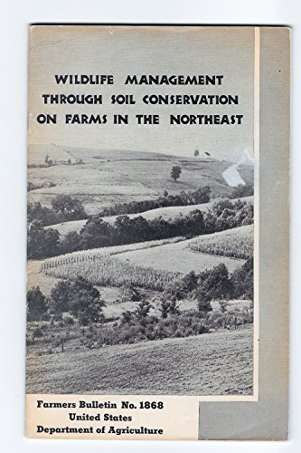 Wildlife Management Through Soil Conservation on Farms in the Northeast. Farmers' Bulletin 1868