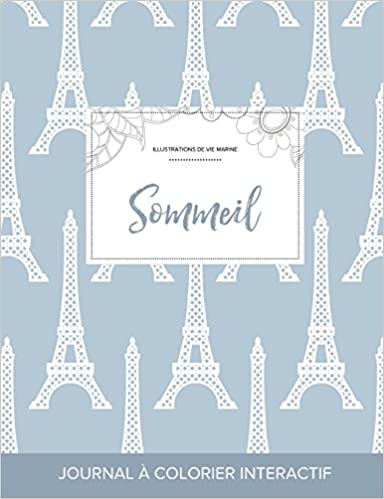 Journal de Coloration Adulte: Sommeil (Illustrations de Vie Marine, Tour Eiffel) pdf, epub