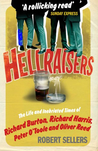 - Hellraisers: The Life and Inebriated Times of Richard Burton, Richard Harris, Peter O'Toole & Oliver Reed
