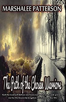 The Path of the Chosen Warriors: A Christian Romantic Thriller by [Patterson, Marshalee]