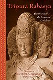 Tripura Rahasya: The Secret of the Supreme Goddess (The Spiritual Classics Series)
