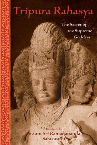 Tripura Rahasya: The Secret of the Supreme Goddess (The Spiritual Classics Series)