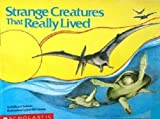 Strange Creatures That Really Lived, Millicent E. Selsam, 0590404938