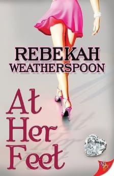 At Her Feet by [Weatherspoon, Rebekah]