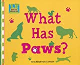 What Has Paws?, Mary Elizabeth Salzmann, 1599288699