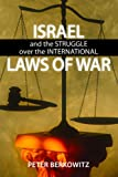 Israel and the Struggle over the International Laws of War, Berkowitz, Peter, 081791434X