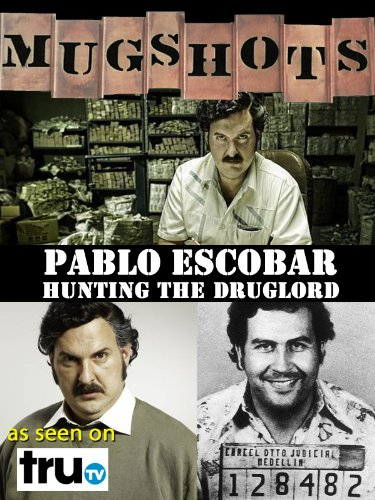 Mugshots: Pablo Escobar - Hunting the (Follow Mug)