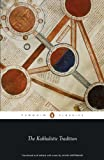 The Kabbalistic Tradition: An Anthology of Jewish Mysticism (Penguin Classics)
