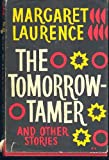 Front cover for the book The Tomorrow-Tamer and Other Stories by Margaret Laurence