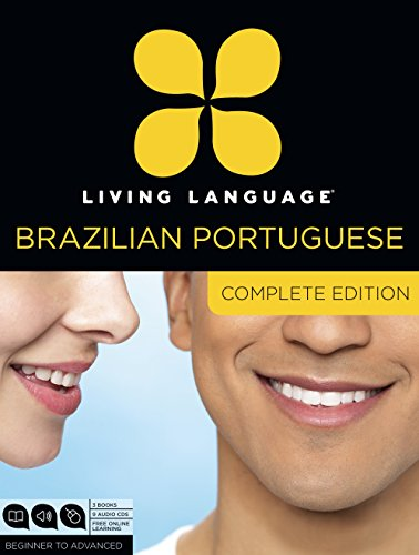 Living Language Brazilian Portuguese, Complete Edition: Beginner through advanced course, including 3 coursebooks, 9 audio CDs, and free online learning