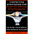 7 Effective Strategies for Positive Mental Programming: How to Re-Wire Your Brain for Massive Success