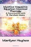 Mystics Magazine: Egyptian Mystical Theology, Marilynn Hughes, 1448674085