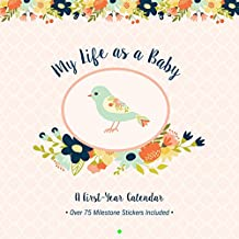 My Life as a Baby: A First Year Calendar (Birds)